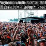 WAYHOME Music Festival TICKETS @ Burl's Creek!