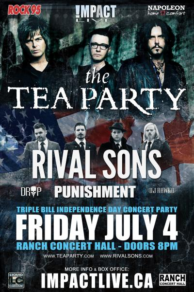 THE TEA PARTY, RIVAL SONS & PUNISHMENT!